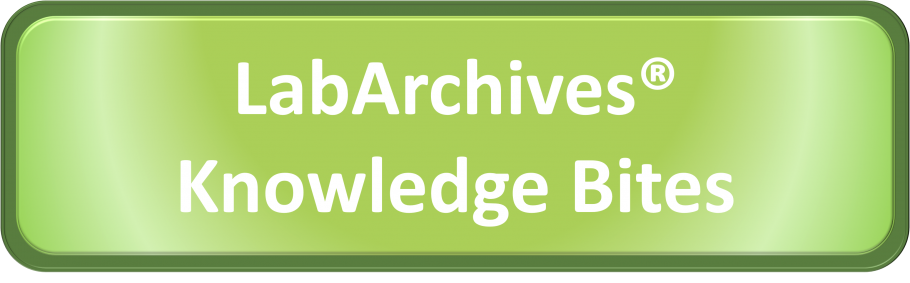 LabArchives Knowledge Bites