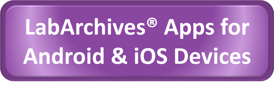 LabArchives Apps for Android & iOS Mobile Devices